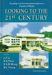 Cover of: Looking to the 21st Century: Proceedings of the First International Conference on Frontiers of Physics  |