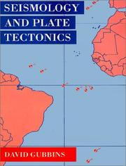 Cover of: Seismology and plate tectonics | David Gubbins