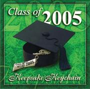 Cover of: Class of 2005 Keepsake Keychain | Honor Books