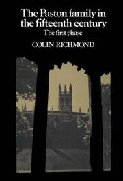 The Paston family in the fifteenth century by Colin Richmond