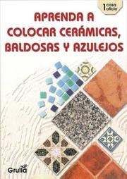 Cover of: Aprenda a colocar ceramicas, baldosas y azulejos/Learn to place ceramics, floor & glazed tiles (Casa Oficio)