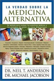 Cover of: La Verdad Sobre la Medicina Alternativa | Neil T. Anderson