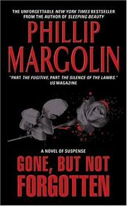 Cover of: Gone, But Not Forgotten | Phillip Margolin