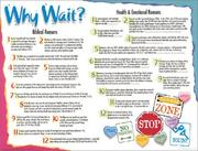 Cover of: Why Wait? Chart (Make People Think Twice Before Risking Their Health!) |