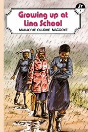 Cover of: Growing Up at Lina School | M.O. Macoye