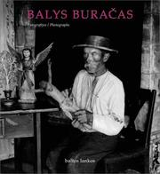 Cover of: Balys Buracas : Photographs of Early 20th Century Lithuania (Balys Buracas: XX amziaus pradzios Lietuvos vaizdai)