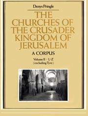 Cover of: The Churches of the Crusader Kingdom of Jerusalem