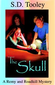 Cover of: The Skull (A Remy and Roadkill Mystery) | S., D. Tooley