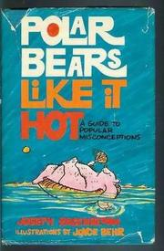 Cover of: Polar bears like it hot: a guide to popular misconceptions