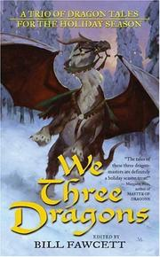 Cover of: We Three Dragons: A Trio of Dragon Tales for the Holiday Season