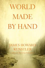 Cover of: World Made by Hand | James Howard Kunstler