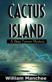 Cactus Island (Stan Turner Mystery) (Stan Turner Mystery) by Manchee, William.