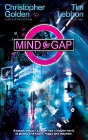 Cover of: Mind the gap: a novel of the hidden cities