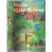 Cover of: Mollie Make-Believe. | Alice Bach