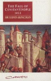 The fall of Constantinople, 1453 by Sir Steven Runciman