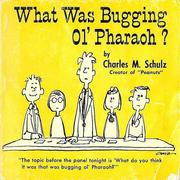 Cover of: What Was Bugging Ol' Pharaoh? | Charles M. Schulz