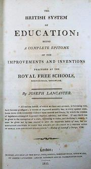 Cover of: The British System of Education: being a complete epitome of the improvements and inventions practised at the Royal Free Schools, ... |