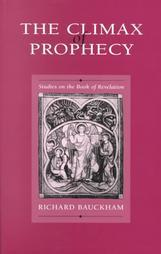 Cover of: The climax of prophecy | Richard Bauckham