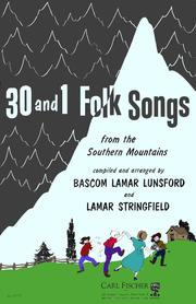 Cover of: 30 and 1 folk songs from the Southern mountains | Bascom Lamar Lunsford