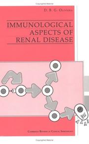 Cover of: Immunological aspects of renal disease | D. B. G. Oliveira