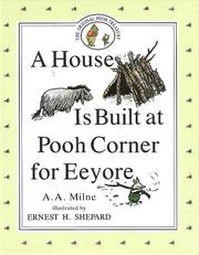 Cover of: A House Is Built at Pooh Corner for Eeyore