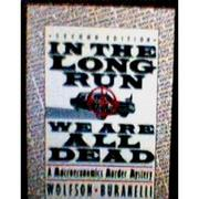 Cover of: In the long run we are all dead | Murray Wolfson