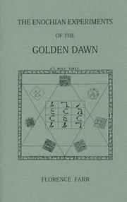 Cover of: The Enochian Experiments of the Golden Dawn (Golden Dawn Studies No. 7)