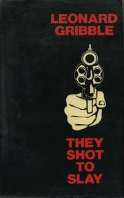 Cover of: They Shot to Slay | Leonard R. Gribble