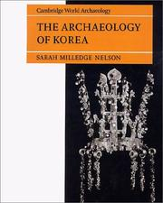 Cover of: The archaeology of Korea | Sarah M. Nelson