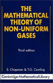 Cover of: The mathematical theory of non-uniform gases