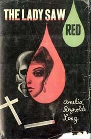 Cover of: The Lady Saw Red by Amelia Reynolds Long