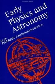Cover of: Early physics and astronomy | Olaf Pedersen