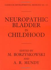 Cover of: Neuropathic Bladder in Childhood (Clinics in Developmental Medicine (Mac Keith Press)) |