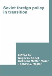 Cover of: Soviet foreign policy in transition | World Congress for Soviet and East European Studies (4th 1990 Harrogate, England)