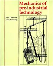 Cover of: Mechanics of Pre-industrial Technology | Brian Cotterell, Johan Kamminga