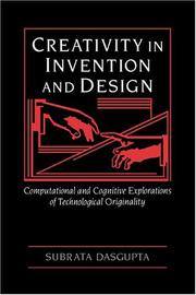Cover of: Creativity in invention and design: computational and cognitive explorations of technological originality