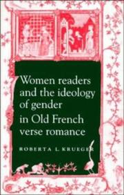 Cover of: Women readers and the ideology of gender in old French verse romance | Roberta L. Krueger