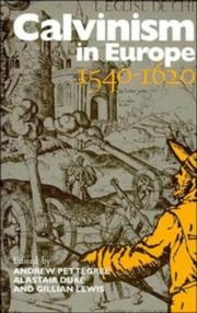Cover of: Calvinism in Europe, 1540-1620 |