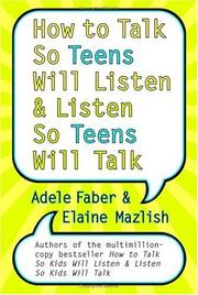 Cover of: How to Talk So Teens Will Listen and Listen So Teens Will Talk | Adele Faber
