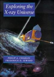 Cover of: Exploring the X-ray universe | Philip A. Charles