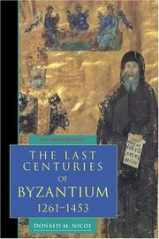 The last centuries of Byzantium, 1261-1453 by Donald MacGillivray Nicol