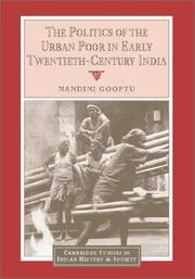 Cover of: The politics of the urban poor in early twentieth-century India | Nandini Gooptu