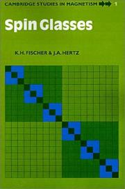 Cover of: Spin Glasses (Cambridge Studies in Magnetism) | K. H. Fischer
