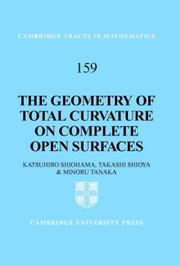 Cover of: The Geometry of Total Curvature on Complete Open Surfaces (Cambridge Tracts in Mathematics) | Katsuhiro Shiohama
