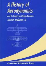 Cover of: A history of aerodynamics and its impact on flying machines