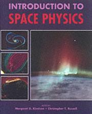 Cover of: Introduction to space physics | edited by Margaret G. Kivelson, Christopher T. Russell.