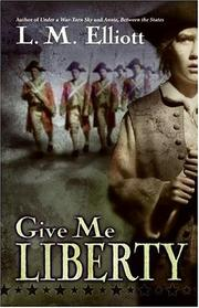 Give Me Liberty by L. M. Elliott