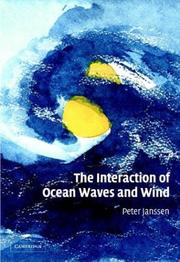 Cover of: The Interaction of Ocean Waves and Wind | Peter Janssen