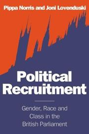 Cover of: Political recruitment: gender, race, and class in the British Parliament