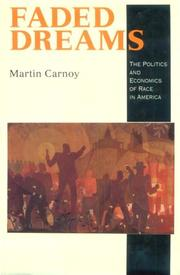 Cover of: Faded Dreams: the politics and economics of race in America